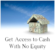 Get Access to Cash with No Equity