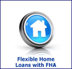 Flexible FHA Home Loans