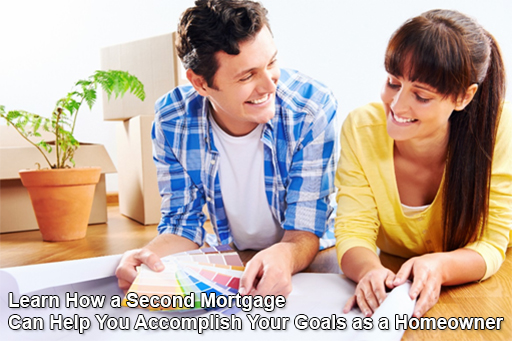 Learn How a Second Mortgage Can Help You Accomplish Your Goals as a Homeowner
