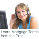 Learn Mortgage Terms from the Pros