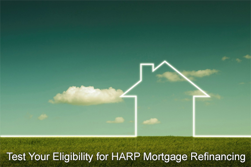 Test Your Eligibility for HARP Mortgage Refinancing